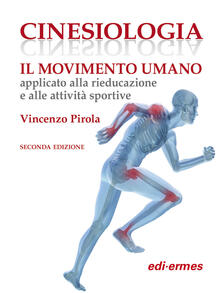 Fondazionesergioperlamusica.it Cinesiologia. Il movimento umano applicato alla rieducazione e alle attività sportive Image