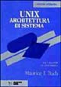 Unix. Architettura di sistema. Per il progettista e il programmatore - Bach Maurice J. - wuz.it