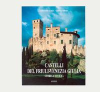 Castelli del Friuli-Venezia Giulia, storia e civiltà - D'Affara Gianni Ulmer Christoph - wuz.it