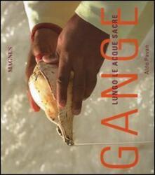 Gange. Lungo le acque sacre. Ediz. illustrata - Aldo Pavan - copertina