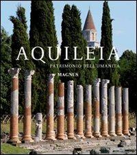 Aquileia. Patrimonio dell'umanità - Fozzati Luigi Cuscito Giuseppe Maselli Scotti Franca - wuz.it