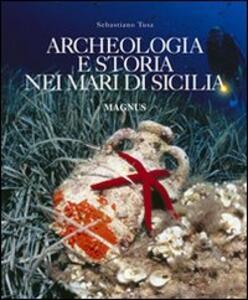 Archeologia e storia nei mari di Sicilia - Sebastiano Tusa - copertina