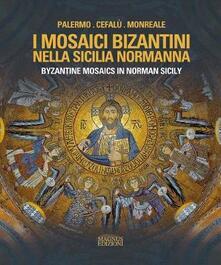 Radiospeed.it I mosaici bizantini nella Sicilia normanna-Byzantine Mosaics in Norman Sicily. Ediz. illustrata Image