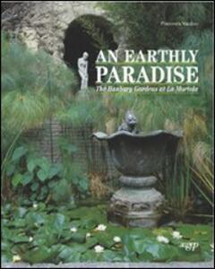 Earthly paradise. The Hanbury gardens at la Mortola (An) - Francesca Mazzino - copertina