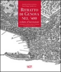 Ritratto di Genova nel '400. Veduta d'invenzione. Ediz. italiana e inglese. Con CD-ROM - Ennio Poleggi,Isabella Croce - copertina