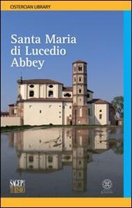 Santa Maria di Lucedio abbey. Ediz. inglese - copertina
