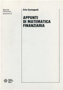 Appunti di matematica finanziaria - Erio Castagnoli - copertina