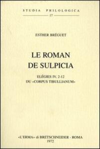Le roman de Sulpicia. Elégies IV, 2-12 du Corpus tibullianum (1946) - E. Breguet - copertina