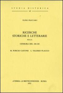 Ricerche storiche e letterarie sulla censura del 184-183. M. Porcio Catone L. E Valerio Flacco (1911)