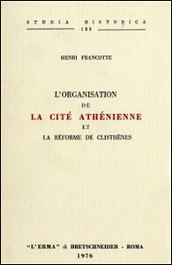 L' organisation de la cité athénienne et la réforme de Clisthènes (rist. anast. 1892)