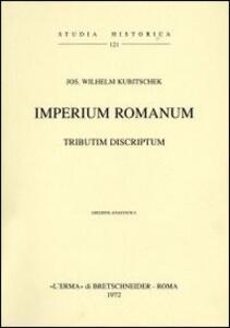 Imperium romanum. Tributum descriptum (rist. anast. 1889) - J. W. Kubitschek - copertina