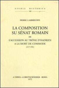 La composition du sénat romain de l'accession au trône d'Hadrien à la mort de Commode (117-192) (1936)