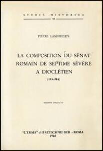 La composition du sénat romain de Septime Sévère à Dioclétien (193-284)