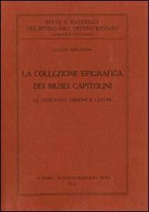 La collezione epigrafica dei Musei capitolini. Le iscrizioni greche e latine - Giulio Molisani - copertina