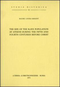 The size of the slave population at Athens during the fifth and fourth centuries b. C. (1925)