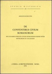 De conventibus civium romanorum. Sive de rebus civium romanorum mediis inter municipium et collegium (rist. anast. 1892)