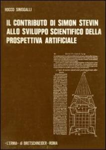 Il contributo di Simon Stevin allo sviluppo scientifico della prospettiva artificiale (per la Storia della Prospettiva 1405-1605)