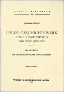 Livius' Geschichtswerk. Seine komposition und seine quellen (rist. anast. 1897)