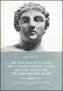 Die etruskische Plastik des V. Jahrhunderts v. Chr. Und ihr Verhältnis zur griechischen Kunst