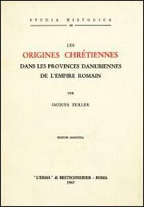 Les origines chrétiennes dans les provinces danubiennes de l'empire romain (1918)