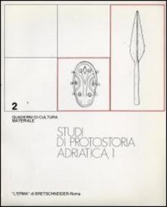 Studi di protostoria adriatica. Vol. 1