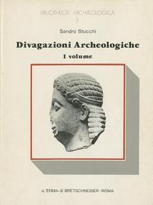 Divagazioni archeologiche. Vol. 1: Dalle figure del grande frontone di Corfù. Di un mitreo e di un oracolo a Cirene. - Sandro Stucchi - copertina