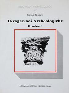 Divagazioni archeologiche. Vol. 2: Di un pre-arco insussistente. Di quattro colonne di caristio. - Sandro Stucchi - copertina