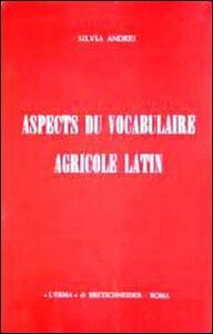 Aspects du vocabulaire agricole latin - Silvia Andrei - copertina