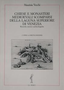 Chiese e monasteri medievali scomparsi della laguna superiore di Venezia. Ricerche storico-archeologiche - Maurizia Vecchi - copertina