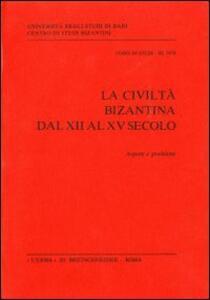 La civiltà bizantina dal XII al XV secolo. Aspetti e problemi