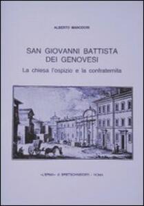 S. Giovanni Battista dei genovesi. La chiesa, l'ospizio e la confraternita - Alberto Manodori Sagredo - copertina