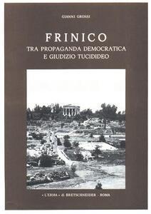 Frinico tra propaganda democratica e giudizio tucidideo - Gianni Grossi - copertina