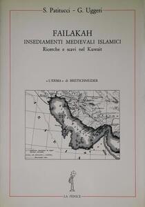 Failakah. Insediamenti medievali islamici. Ricerche e scavi nel Kuwait