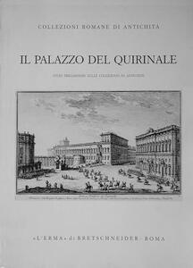 Il palazzo del Quirinale. Studi preliminari sulle collezioni di antichità - copertina