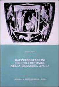 Rappresentazioni dell'oltretomba nella ceramica apula - Marina Pensa - copertina