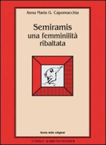 Semiramis: una femminilità ribaltata
