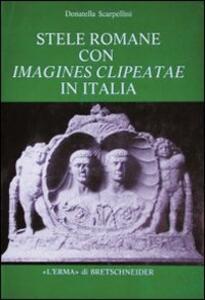 Stele romane con imagines clipeatae in Italia - Donatella Scarpellini - copertina