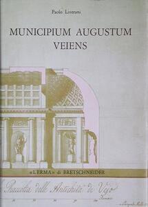 Municipium Augustum Veiens. Veio in età imperiale attraverso gli scavi Giorgi (1811-13)