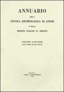 Annuario della Scuola archeologica di Atene e delle Missioni italiane in Oriente. Vol. 57-58