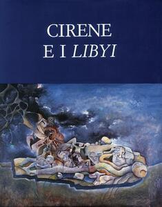 Quaderni di archeologia della Libia. Vol. 12: Cirene e i Libyi.
