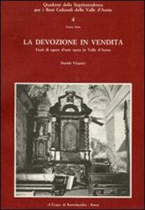 La devozione in vendita. Furti di opere d'arte sacra nella Valle d'Aosta - Daniela Vicquéry - copertina