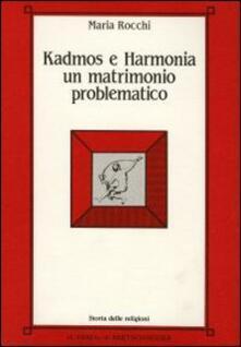 Kadmos e Harmonia: un matrimonio problematico