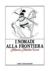 I nomadi alla frontiera. I popoli delle steppe e l'antico mondo greco-romano