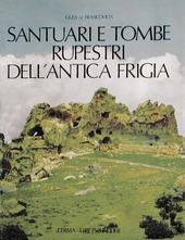 Santuari e tombe rupestri dell'antica Frigia e un'indagine sulle tombe della Licia