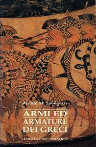 Armi e armature dei Greci - Antony M. Snodgrass - copertina