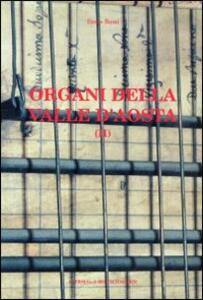 Organi della Valle d'Aosta. Vol. 2: Strumenti. - Ennio Bassi - copertina