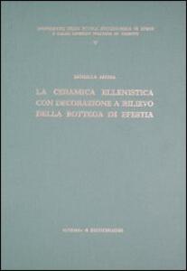 Ceramica ellenistica con decorazione a rilievo della bottega di Efestia - Morella Massa - copertina