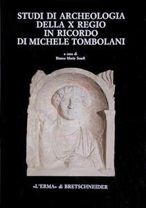 Studi di archeologia della X Regio in ricordo di Michele Tombolani - copertina