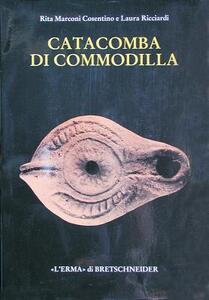 Catacomba di Commodilla. Lucerne e altri materiali dalle gallerie 1, 8, 13 - Rita Marconi Cosentino,Laura Ricciardi - copertina