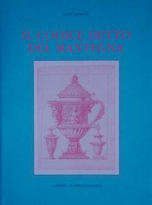 Il codice detto del Mantegna. Codice Destailleur OZ 111 Kunstbibliothek di Berlino - Luca Leoncini - copertina